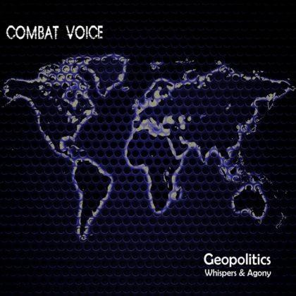 https://www.ekp.store/wp-content/uploads/2018/04/Combat-Voice-Geopolitics-Whispers-Agony.jpeg