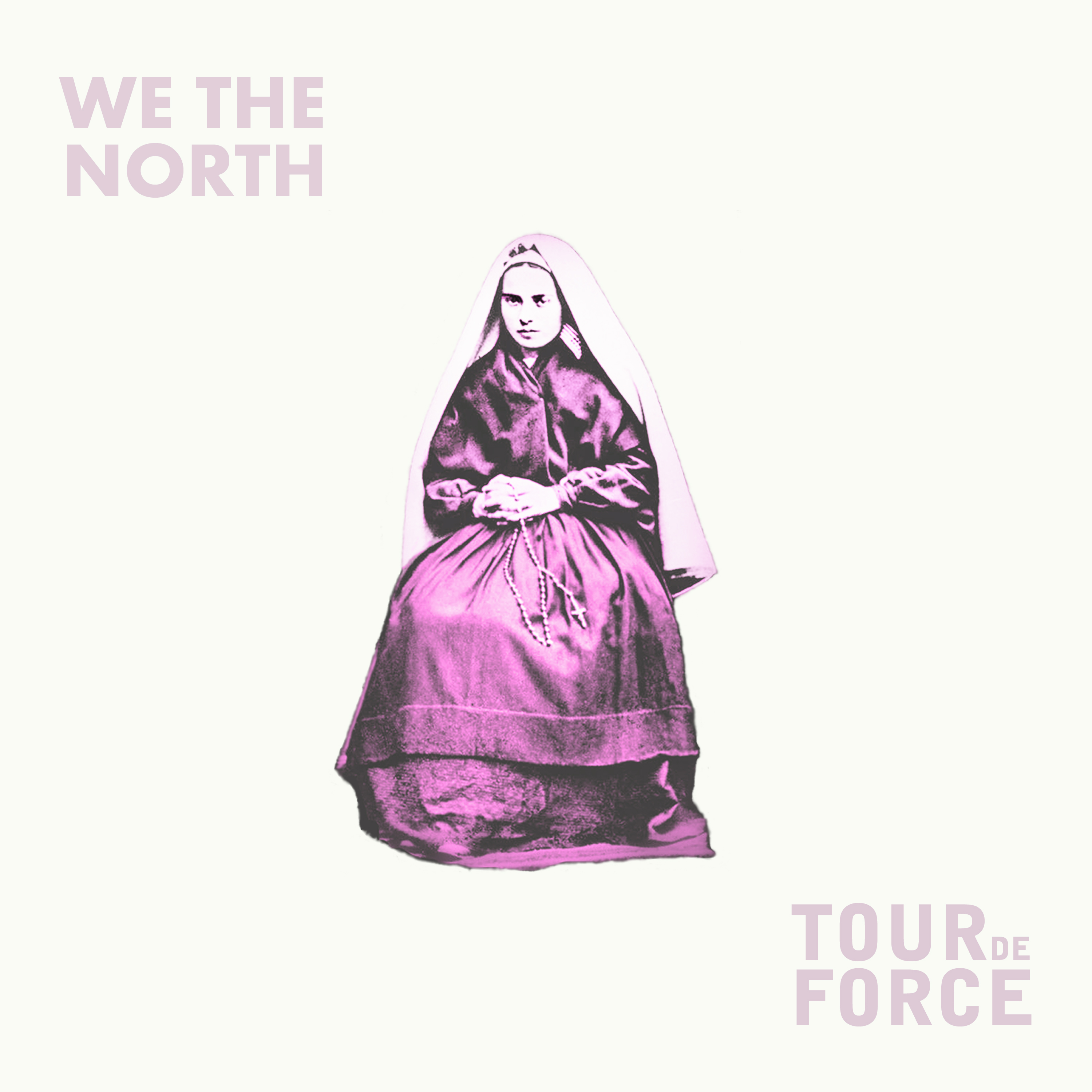 WE THE NORTH / TOURDEFORCE